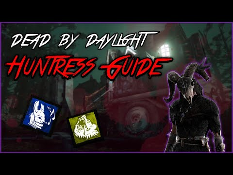 Dead By Daylight Huntress Guide!
