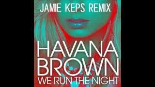 Havana Brown feat. Pitbull - We run the night ( JAMIE KEPS REMIX ) *HQ*