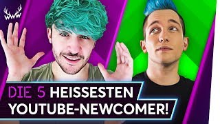 Die 5 HEISSESTEN YouTube-Newcomer! | TOP 5