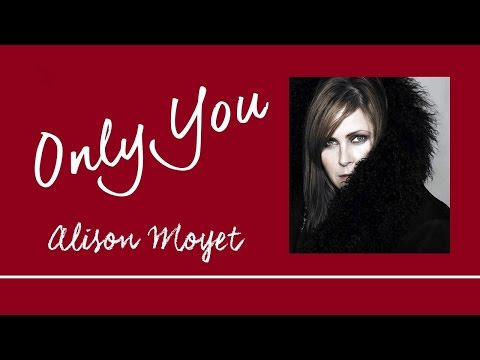 Only You by Alison Moyet + Lyrics