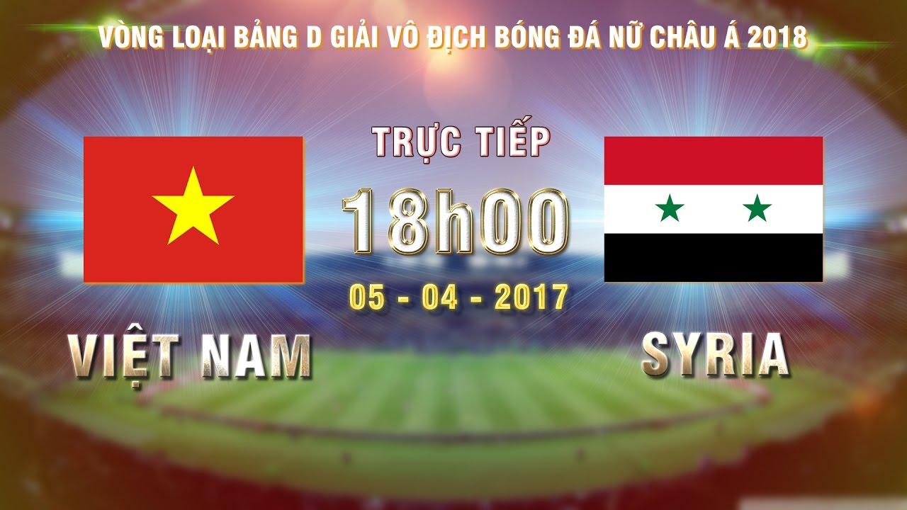 Xem lại: Nữ Syria vs Nữ Việt Nam