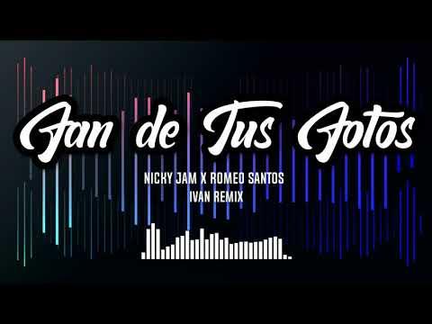 Fan De Tus Fotos (RemiX) | Nicky Jam x Romeo Santos | Ivan RemiX