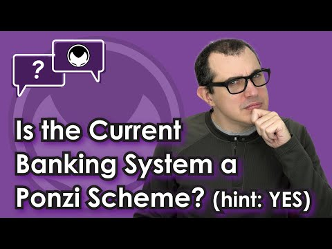 Is the Current Banking System a Ponzi Scheme? (hint: YES)