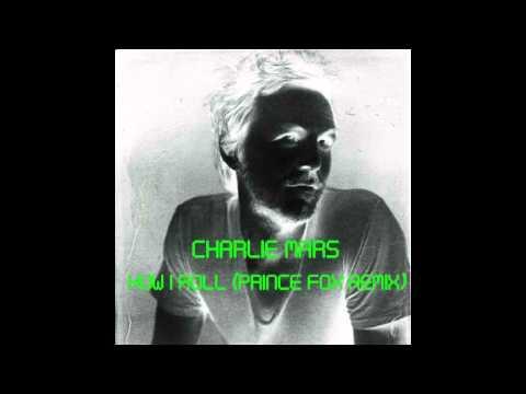 Charlie Mars - How I Roll (Prince Fox Remix) [Static Image Video]