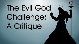 The Evil God Challenge: A Critique