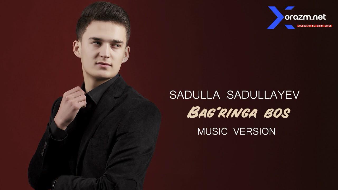Sadulla Sadullayev - Bag'ringa bos | Садулла Садуллаев - Багринга бос (music version)