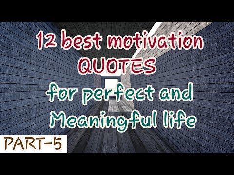 {Part 5}..12 Best Inspirational quotes that makes life perfect and meaningful