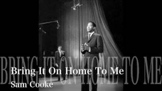 Bring it on home to me - Sam Cooke
