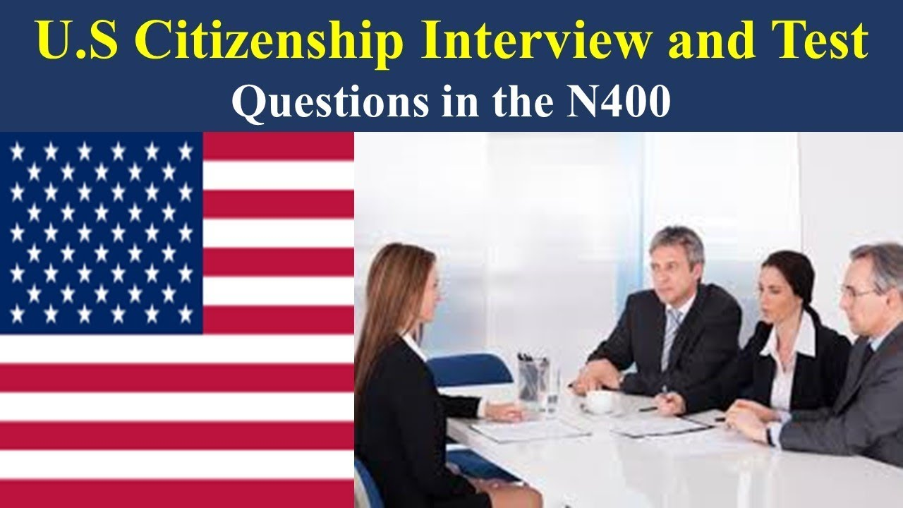 U S Citizenship Interview and Test - Questions in the N400