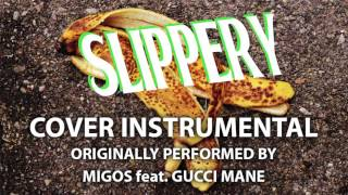 Slippery (Cover Instrumental) [In the Style of Migos feat. Gucci Mane]