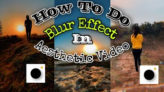 How To Do Blur Effect In Aesthetic Videos ✨  Learn Easily How To Make Aesthetic Videos