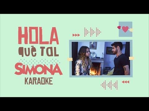 SIMONA | HOLA QUE TAL  (KARAOKE)