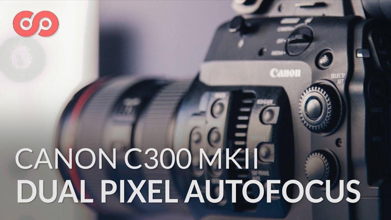 Using Dual-Pixel Autofocus on the Canon C300 Mark II
