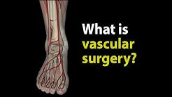 What is vascular surgery?