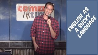 English as a Sucky Language (Stand Up Comedy)