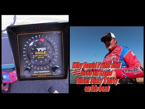 Professional Angler David Fritts Tells Why He Still Using An Eagle Electronics Silent Sixty Thirty O