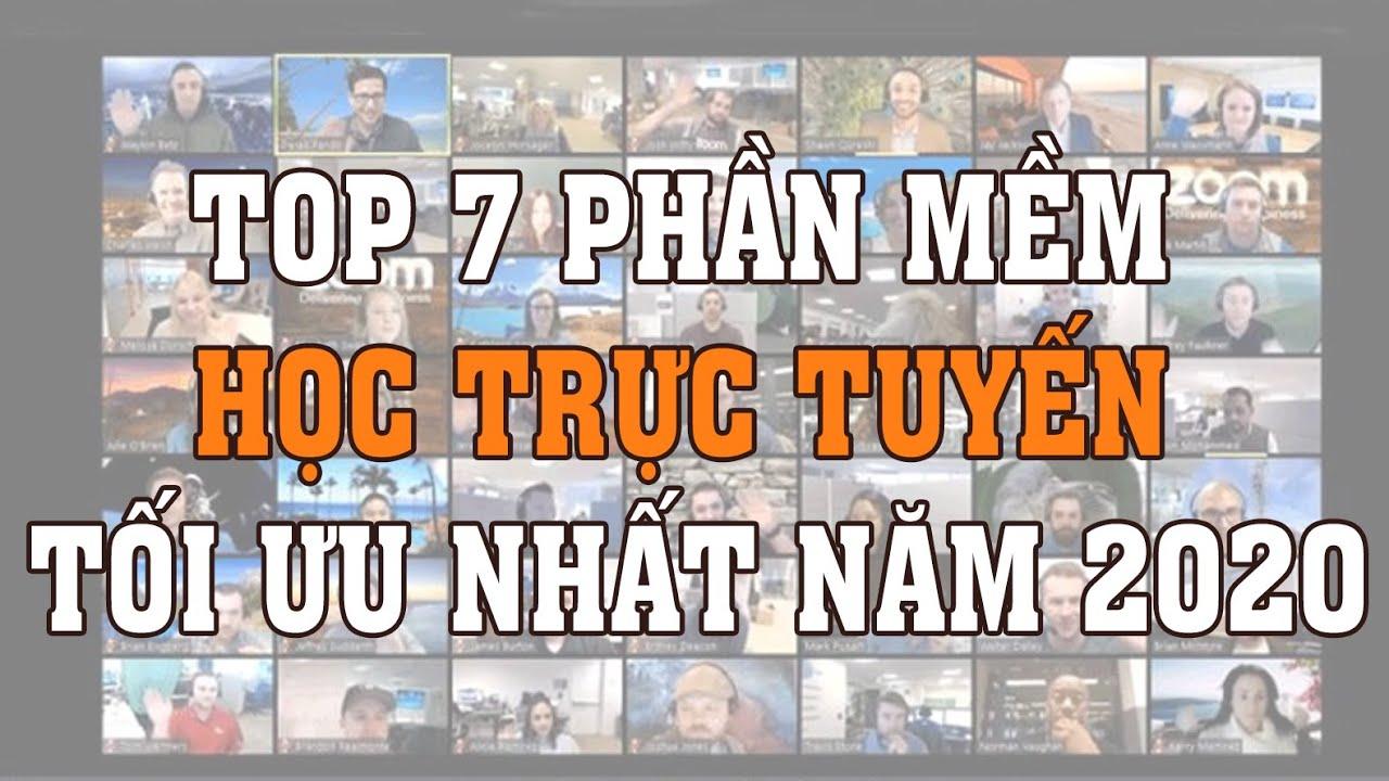 TOP 7 PHẦN MỀM HỌC TRỰC TUYẾN TỐI ƯU NHẤT NĂM 2020