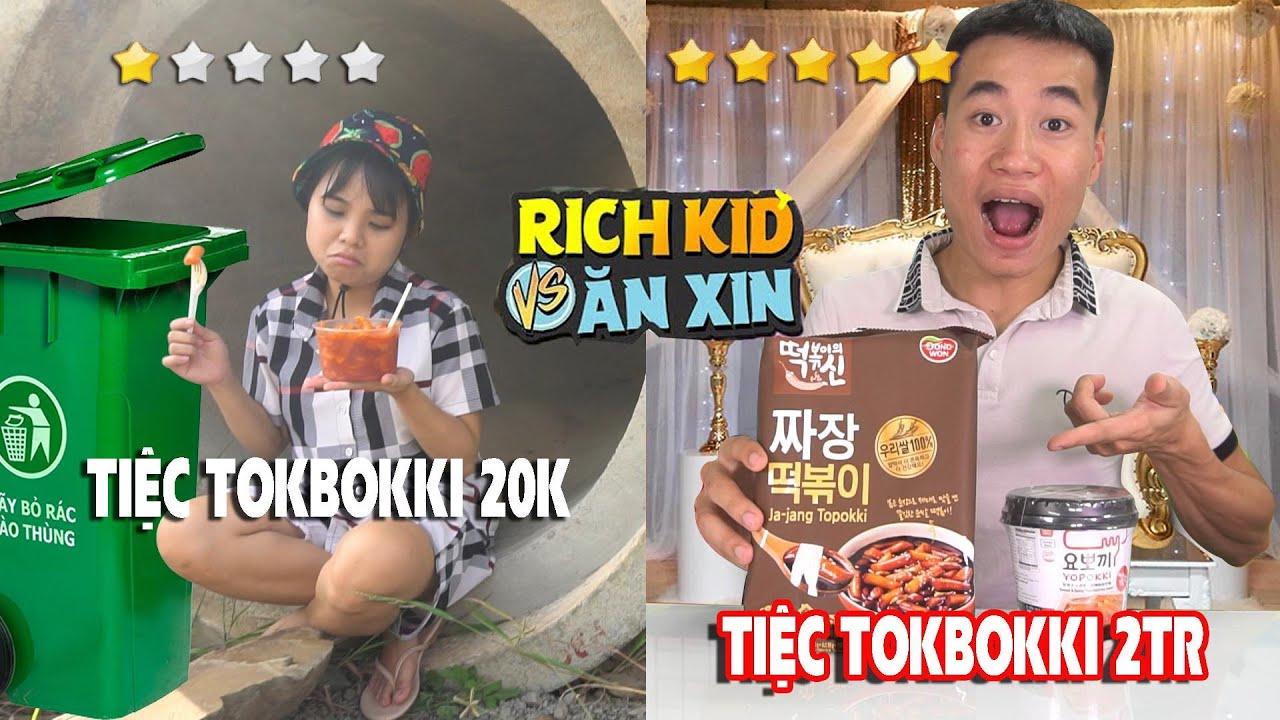 RICH KID & ĂN XIN - TIỆC TOKBOKKI VỈA HÈ 20K VS TIỆC SINH NHẬT TOKBOKKI 5 SAO 2 TRIỆU!
