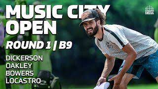 2020 MUSIC CITY OPEN | RD1, B9 | Dickerson, Oakley, Bowers, Locastro | DISC GOLF COVERAGE