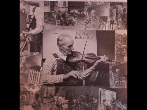 Eldie Barbee- The Eldie Barbee Tapes Old Timey Fiddle 1976 Eldia Tennessee