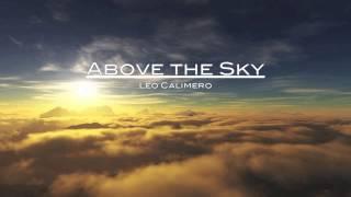 Repeat youtube video Above the Sky - Leo Calimero