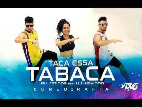 Taca Essa Tabaca - Os Cretinos feat DJ Kelvinho - Move Dance Brasil - Coreografia thumbnail