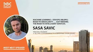 DOTC 2018. Sasa Savic: Machine Learning + DevOps (MLOps): The road to intelligent services.
