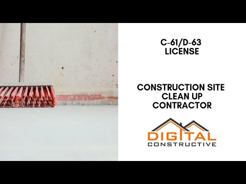 construction-site-clean-up-contractor---c61/d-63-license---complete-california-cslb-license-guide!