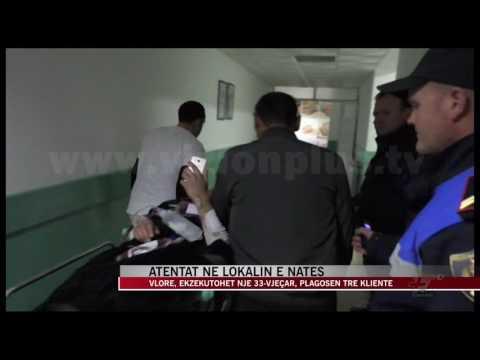 Atentat në lokalin e natës, ekzekutohet një 33-vjeçar në Vlorë - News, Lajme - Vizion Plus