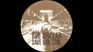 Bob Sinclar - Save our Soul (Brian Tappert Re-Edit)