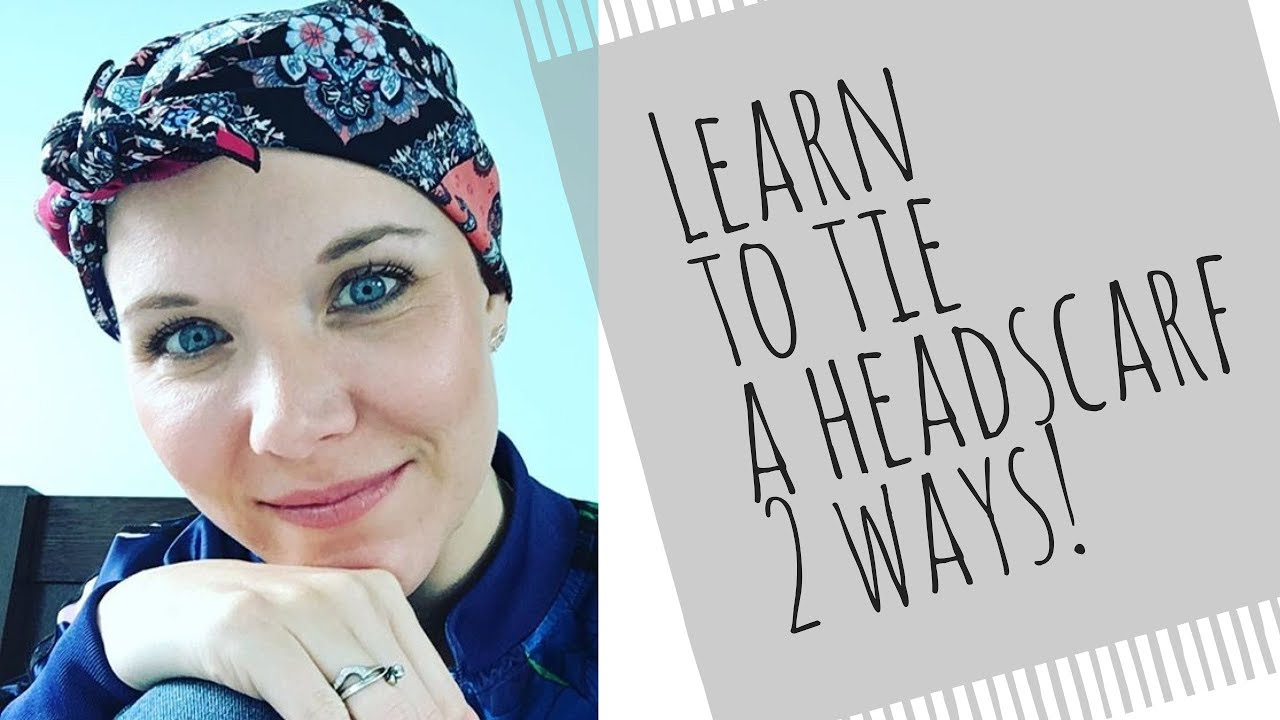 How to headscarf a wear chemo video