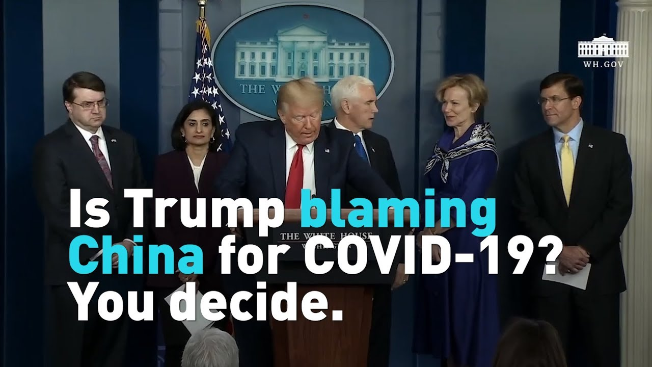 Is Trump blaming China for COVID-19? You decide.