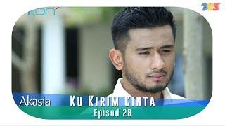 Akasia  Ku Kirim Cinta  Episode 28