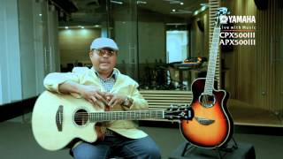Yamaha Electric Acoustic Guitar CPX500III, APX500III Review by The Tu (ทักษ์ เหล็กกล้า)