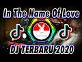 Dj In The Name Of Love Terbaru  Dj Tiktok Terbaru   Mp3 - Mp4 Download