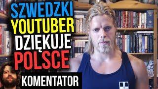Szwedzki YouTuber Dziękuje Polakom za Sprzeciw Islamizacji, Pomoc i NORMALNOŚĆ – Komentator