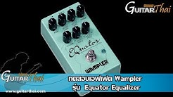 New Pedal Alert - Wampler Equator - A Must Have EQ Pedal For