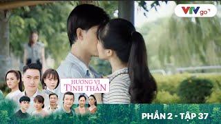 """Hương vị tình thân   Phần 2 - Tập 37 [FULL]: """"Trà xanh"""" hôn Huy trước mặt Thy"""