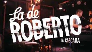 La de Roberto - La cascada live @la.plaza