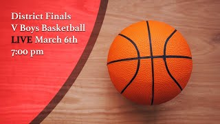 District Finals - Boys Basketball - March 6th