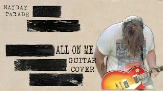 Mayday Parade - All On Me - Guitar Cover