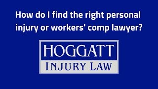 Hoggatt Law Office, P.C. Video - How do I find the right personal injury or workers' comp lawyer?