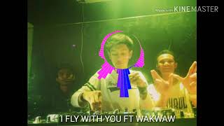 DJ CandraW - I  fly with you ft Wakwaw