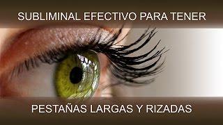 PESTAÑAS LARGAS Y RIZADAS | SuperSubliminaL