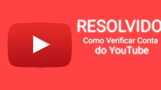Como Verificar Conta do Youtube pelo Celular 2021 Corrigido