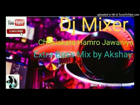 Chhalakata Hamro Jawaniya - Dj Akshay  Hard Dholki  Viebret Mix