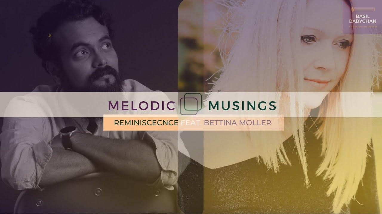 Melodic Musings | Reminiscence | ft. Bettina Moller | Part 2 | Nostalgic Music