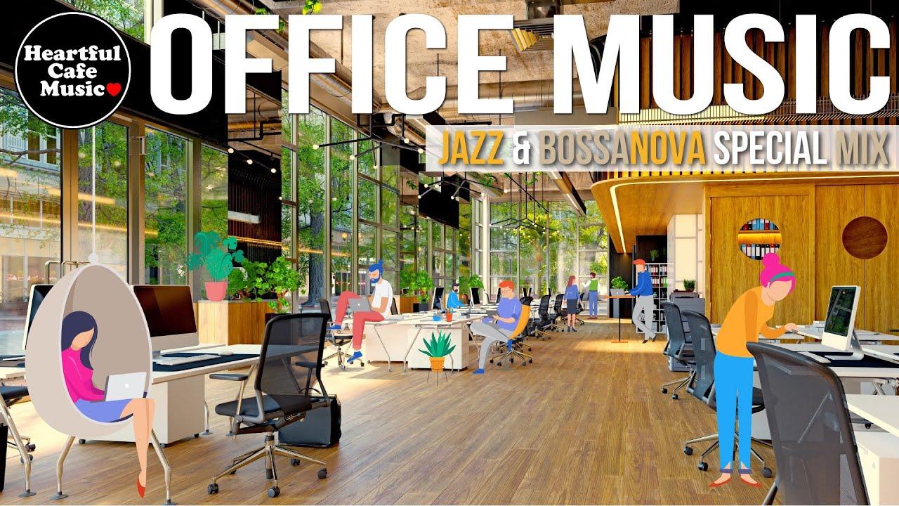 Download Office Music Jazz & BossaNova Special Mix【For Work / Study】Restaurants BGM, Lounge Music, shop BGM.