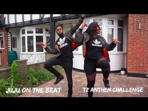 TZ Anthem Challenge | JuJu On Dat Beat...