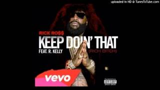 Rick Ross – Keep Doin' That ft  R. Kelly [Free Download]